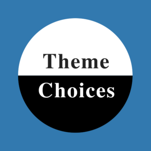 Theme Choices