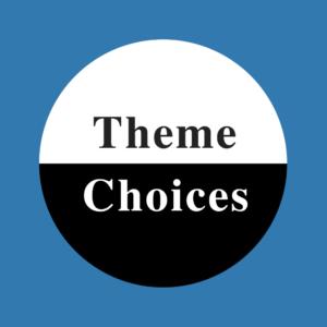 Theme Choices